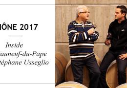 Rhône 2017: Inside Châteauneuf-du-Pape with Stéphane Usseglio