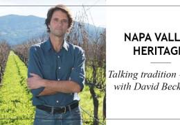 Napa Valley Heritage: Talking Tradition + Terroir with David Beckstoffer