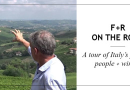 F+R On The Road: A Tour of Italy's Places, People + Wines