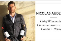 Interview with Nicolas Audebert – Chief Winemaker at Chateau Rauzan Segla, Chateau Canon and Chateau Berliquet