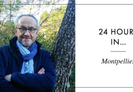 24 HOURS IN… MONTPELLIER WITH ANDREW JEFFORD