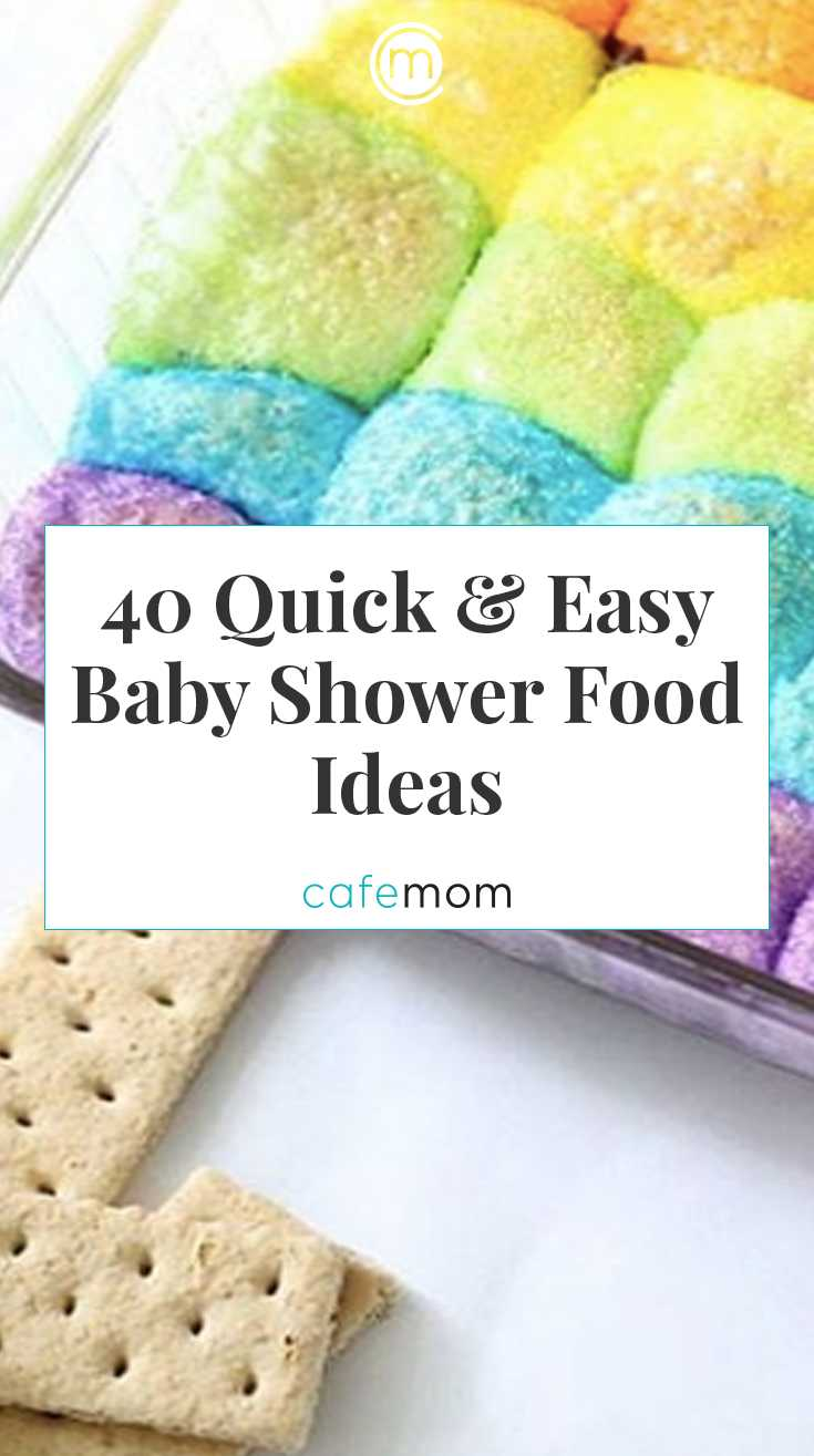 40 Adorable Baby Shower Food Ideas Made In Under 30 Minutes Cafemom Com