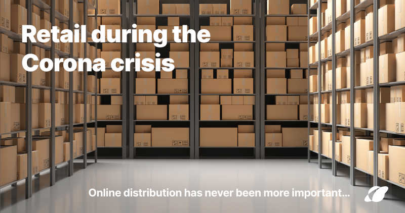 Retail during the Corona crisis - online distribution has never been more important