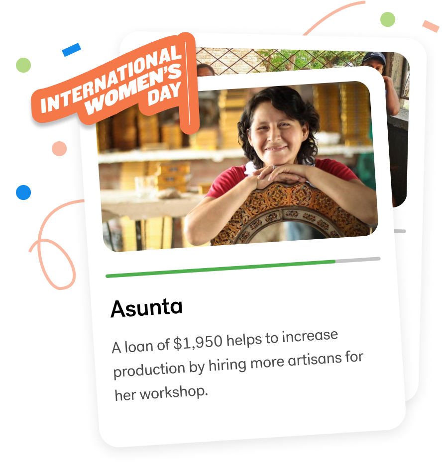 International Women's Day | Asunta | A loan of $1,950 helps to increase production by hiring more artisans for her workshop.