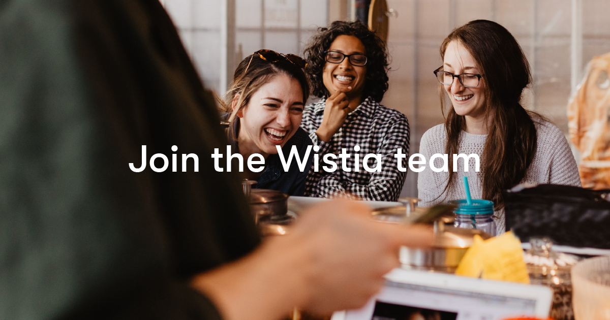 Career Opportunities at Wistia