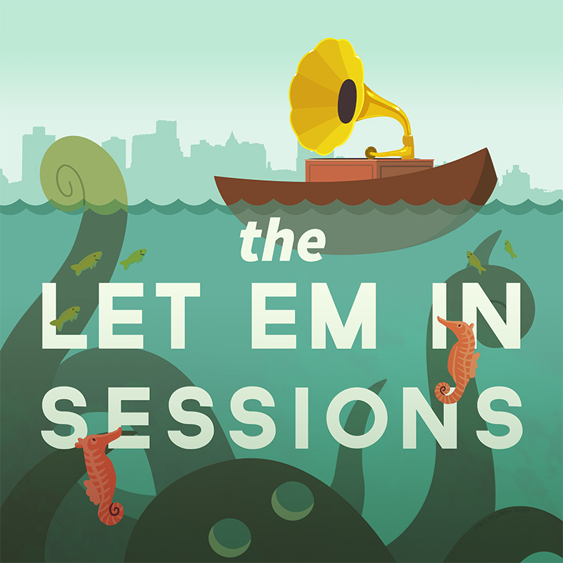 The Let 'Em In Sessions