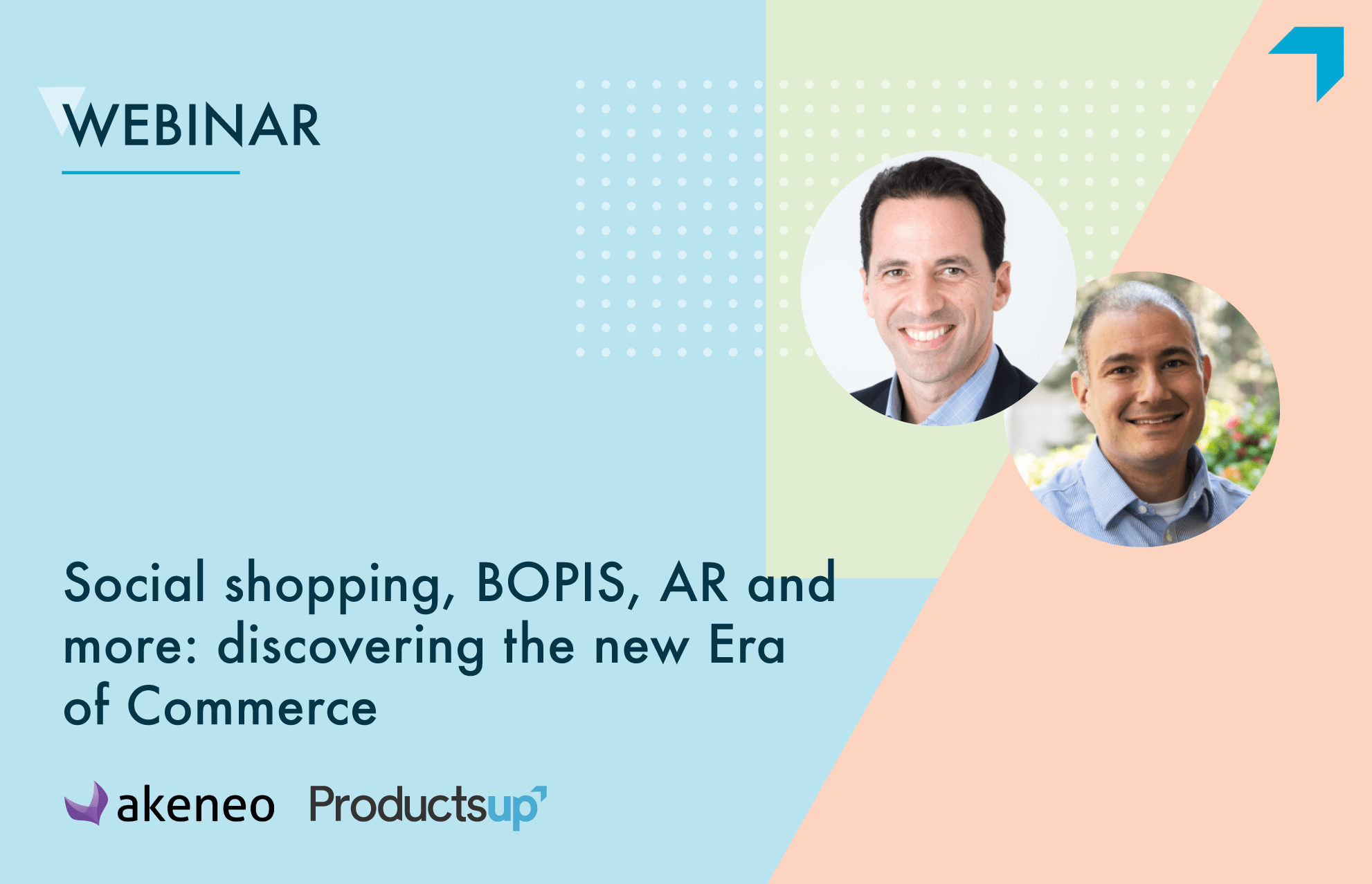 Social shopping, BOPIS, AR, and more: Discovering the new era of commerce featuring Akeneo and Productsup