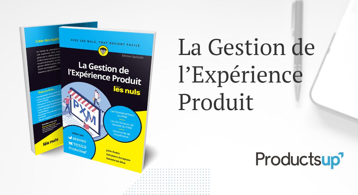 La Gestion de l'Expérience Produit (PXM) : qu'est-ce que c'est et pourquoi est-ce important ?