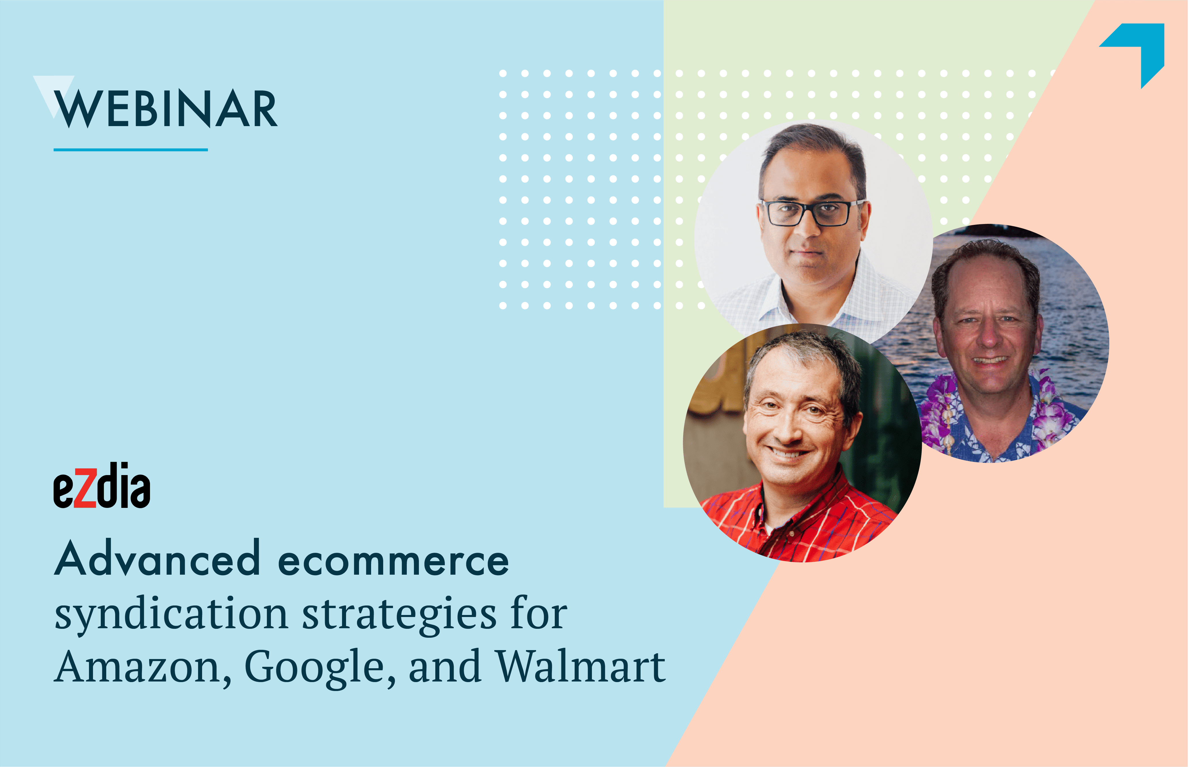 Advanced ecommerce syndication strategies for Amazon, Google, and Walmart