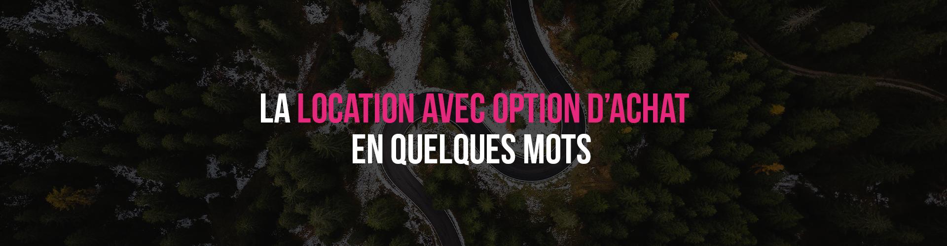 Bannière location avec Option d'achat route montagneuse