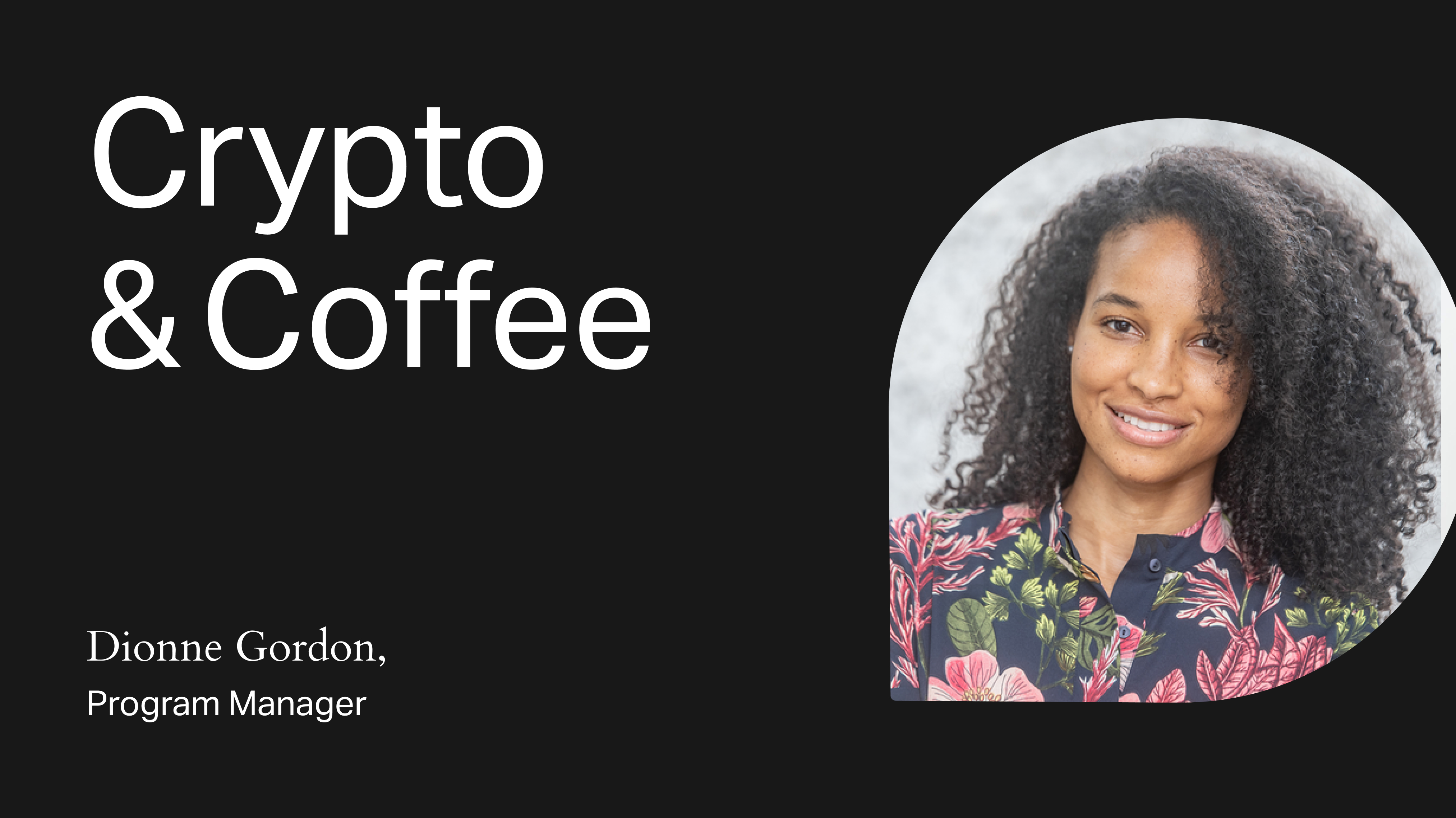 Crypto & Coffee with Dionne Gordon