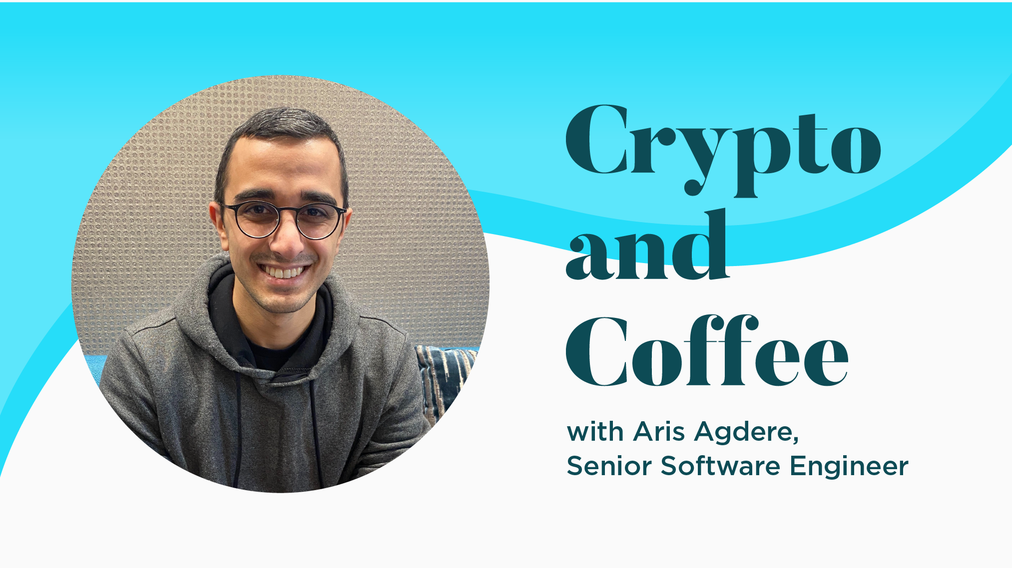 Crypto and Coffee Q&A with Gemini: Aris Agdere, Senior Software Engineer
