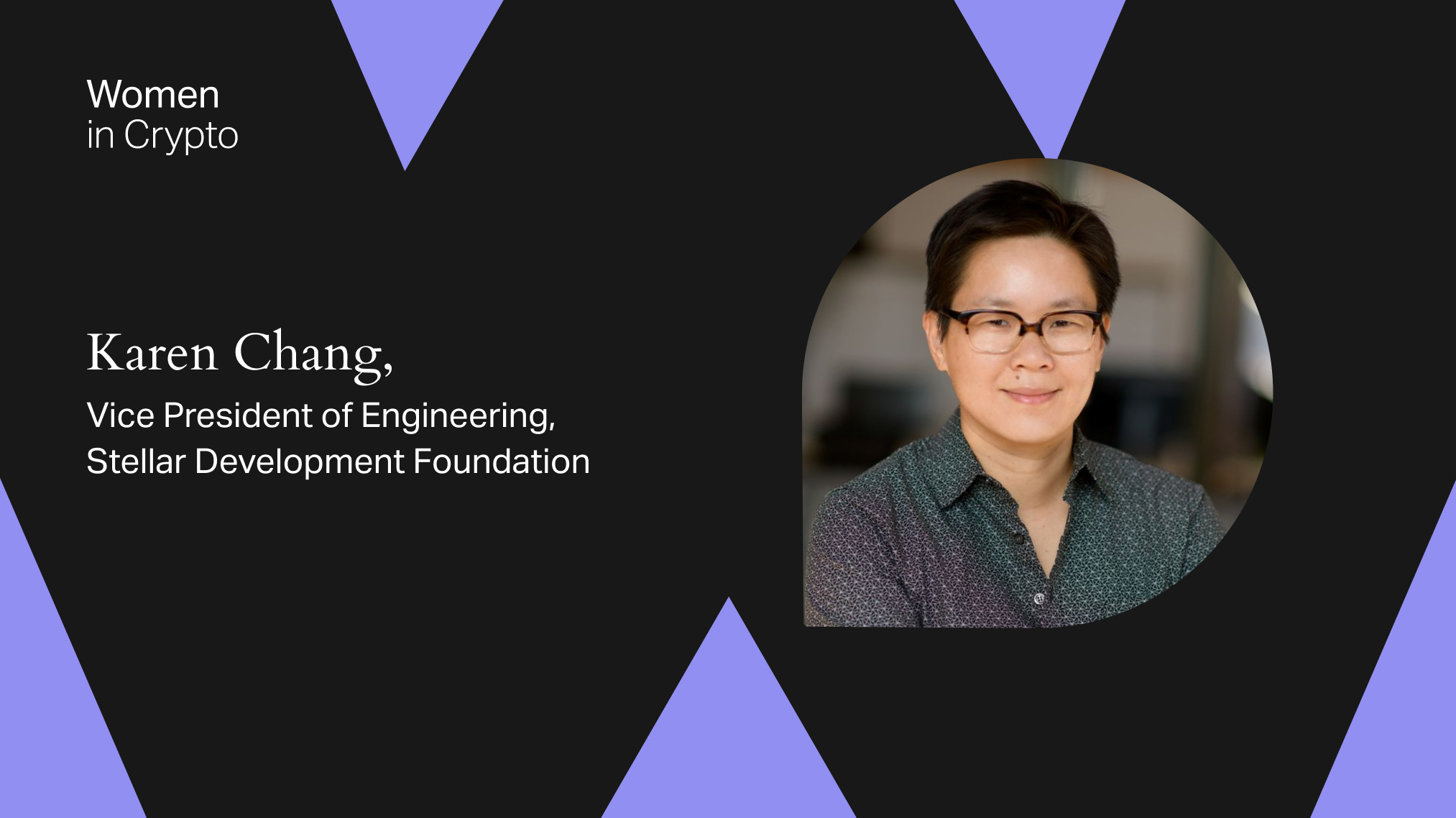 Women in Crypto: Karen Chang, VP of Engineering at Stellar Development Foundation