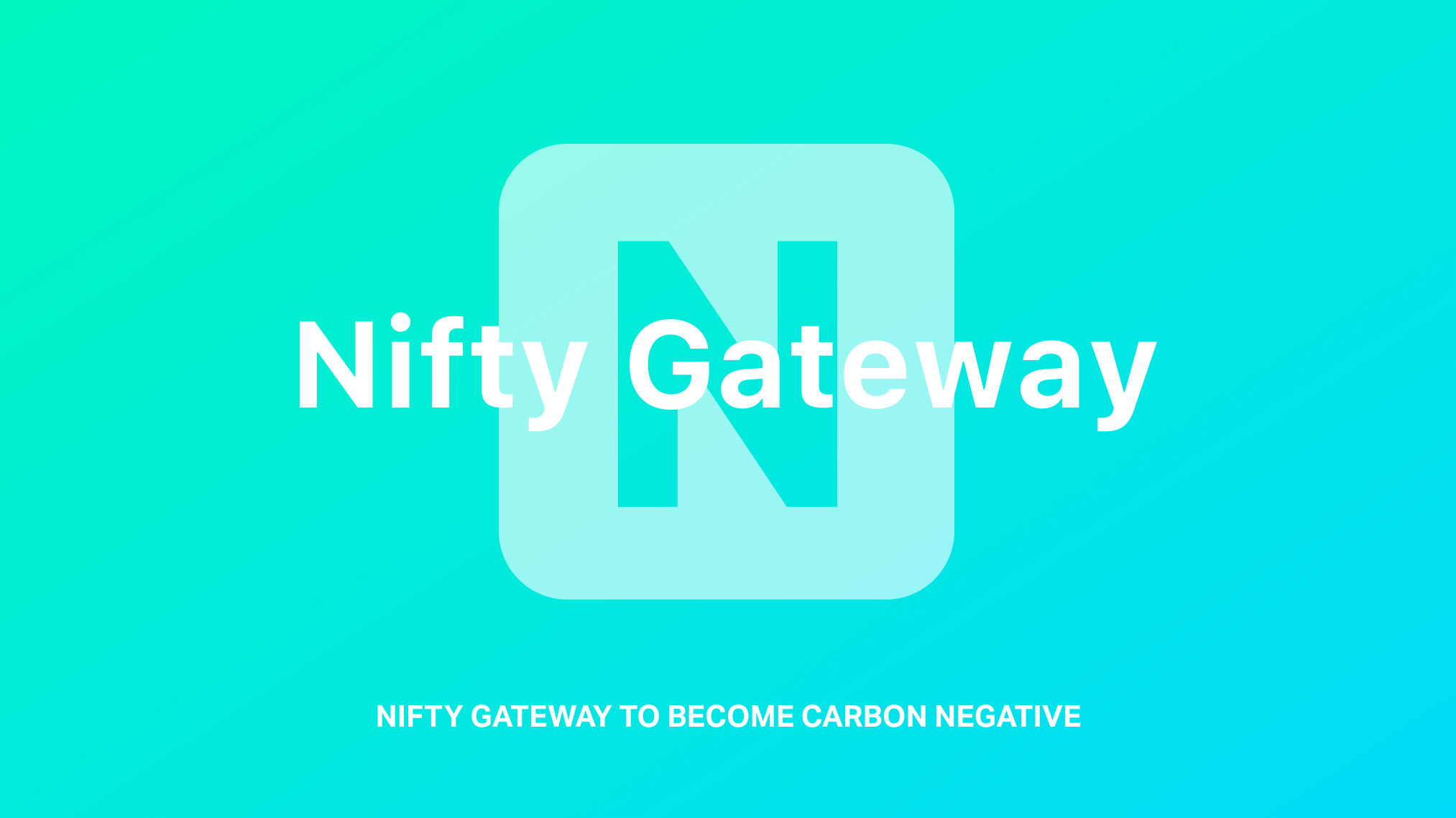 Nifty Gateway announced its plans to become carbon negative.