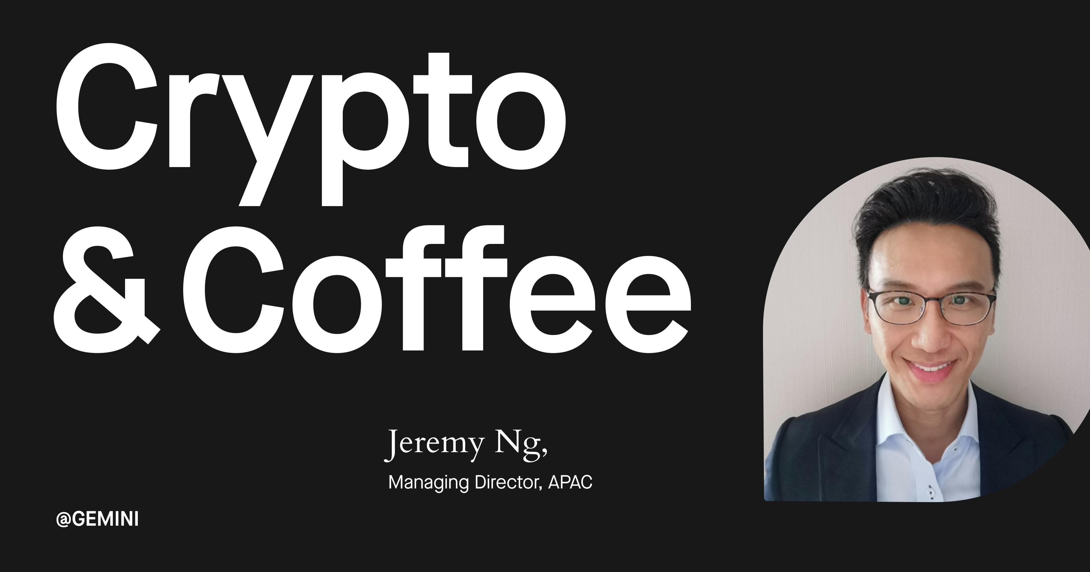 Crypto & Coffee with MD of APAC - Jeremy Ng
