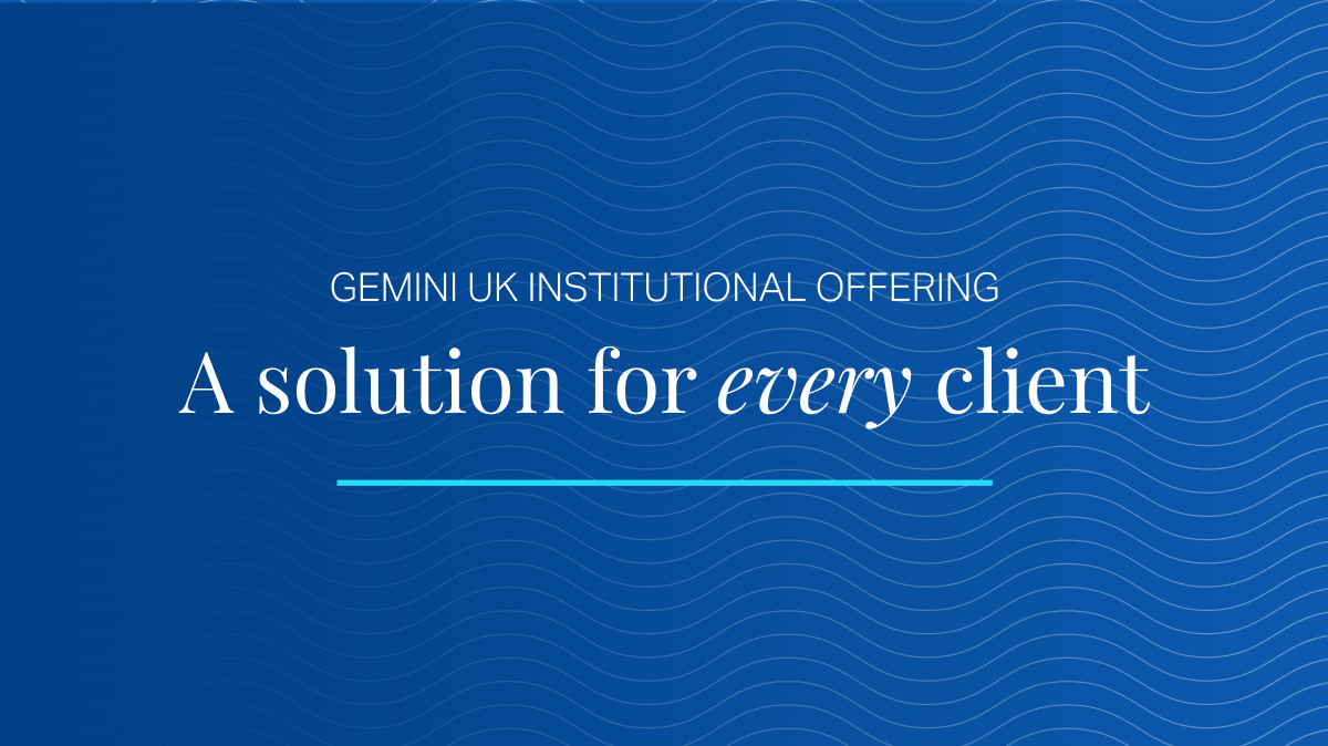 Gemini Builds Out UK Institutional Offering