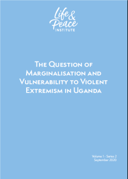 The Question of Marginalisation and Vulnerability to Violent Extremism in Uganda front cover