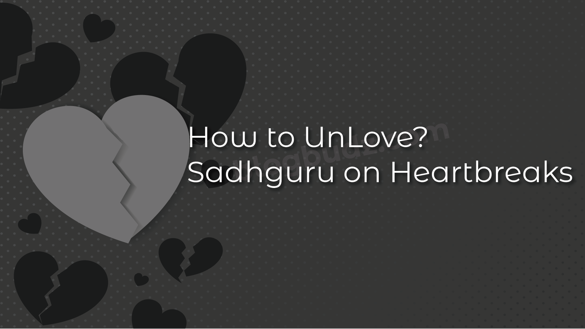 How to unlove