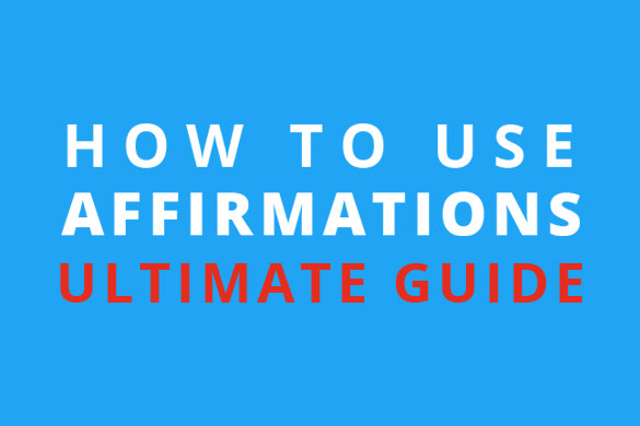 How Affirmations can help you achieve your goals - the ultimate guide