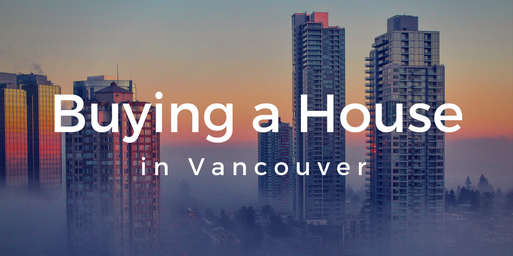 Buying a House in Vancouver
