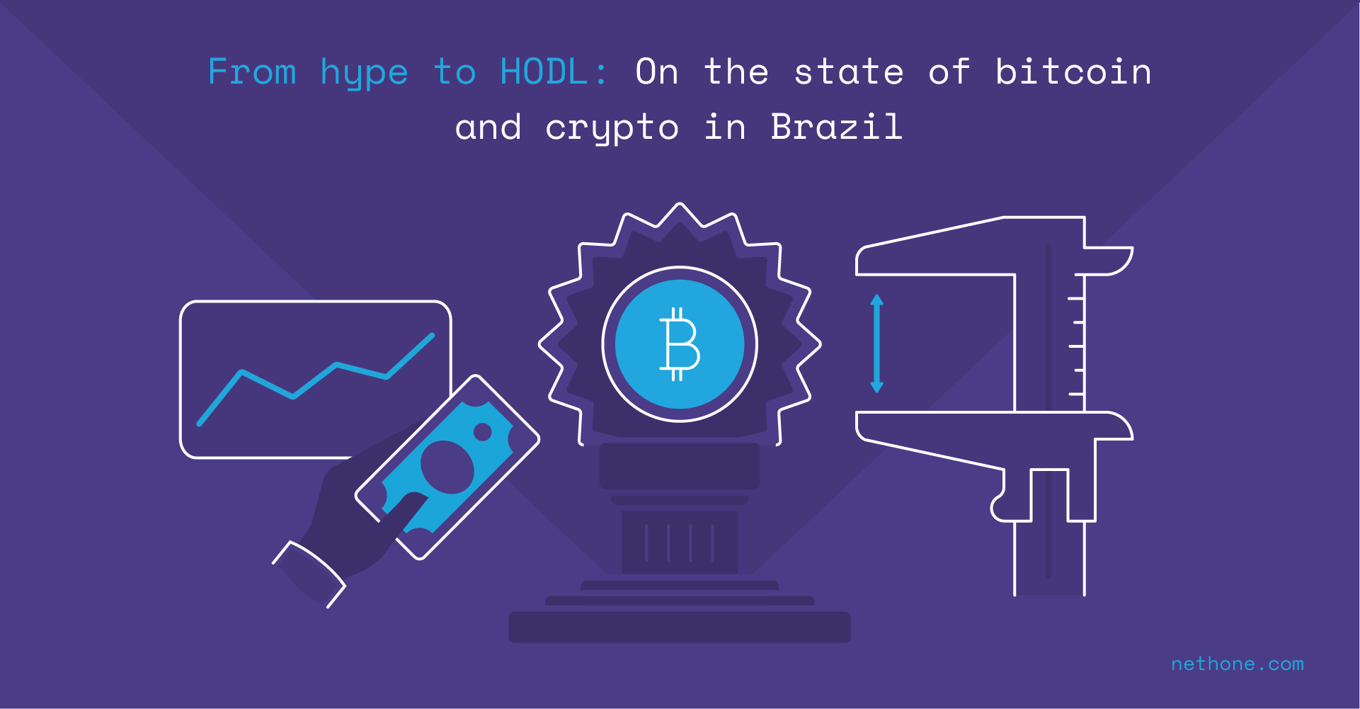 from hype to HODL on the state of bitcoin and crypto in brazil
