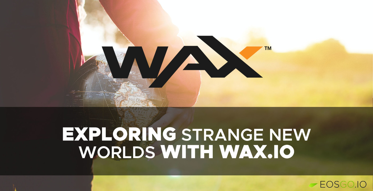 exploring-strange-new-worlds-with-wax-big2