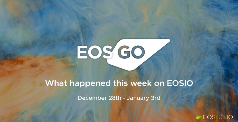 What happened this week on EOSIO | December 28 - January 3