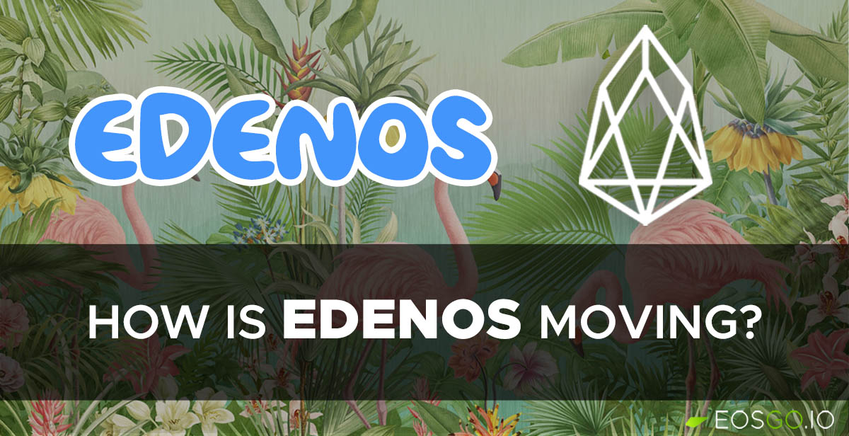 how-is-edenos-moving