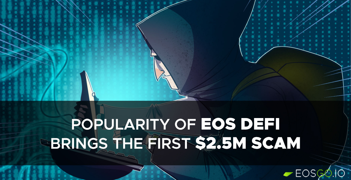 popularity-eos-defi-brings-first-scam