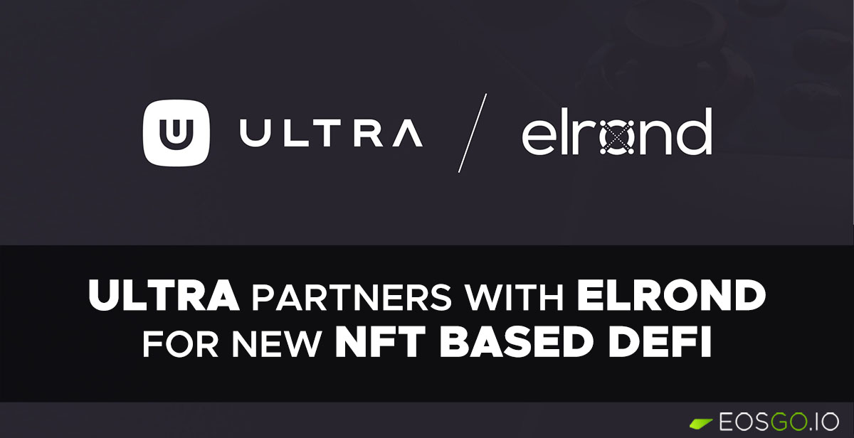 ultra-partners-with-elrond-for-new-nft-based-defi