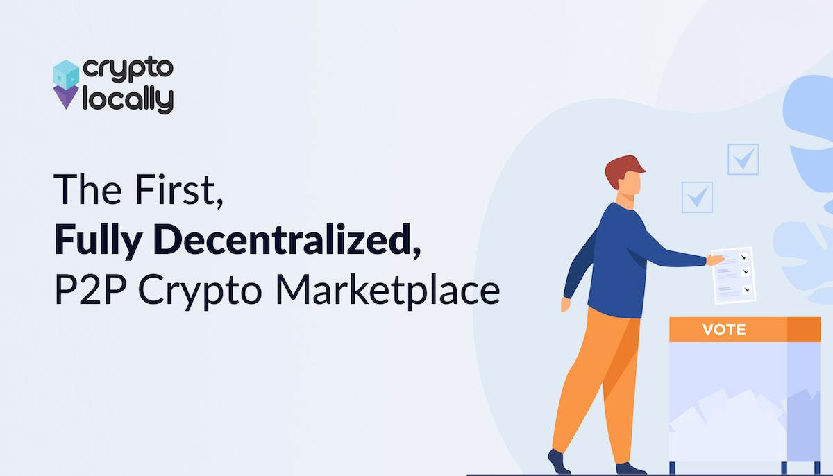 cryptolocally-becomes-the-worlds-first-fully-decentralized-p2p-exchange
