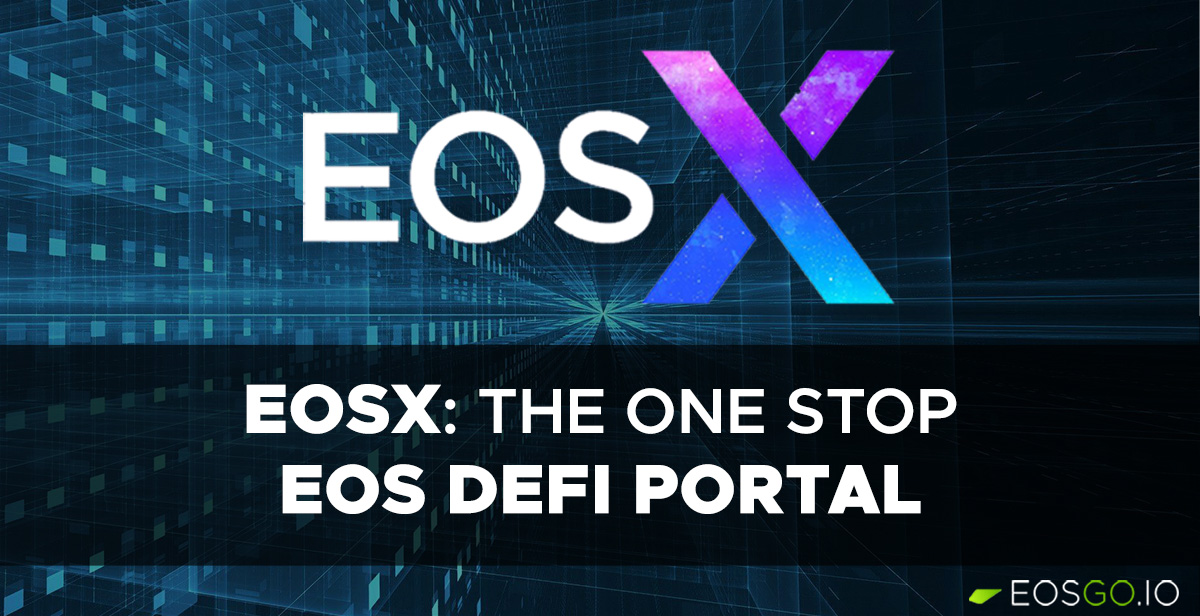eosx-the-one-stop-eos-defi-portal