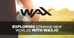 Exploring Strange New Worlds with WAX.io