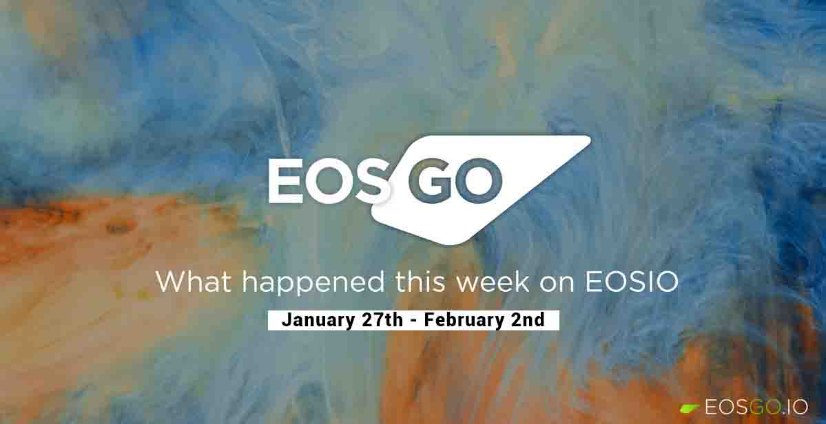 What happened this week on EOSIO | Jan. 27 - Feb. 2