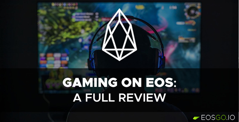 gaming-on-the-eos-blockchain-a-full-review-medium