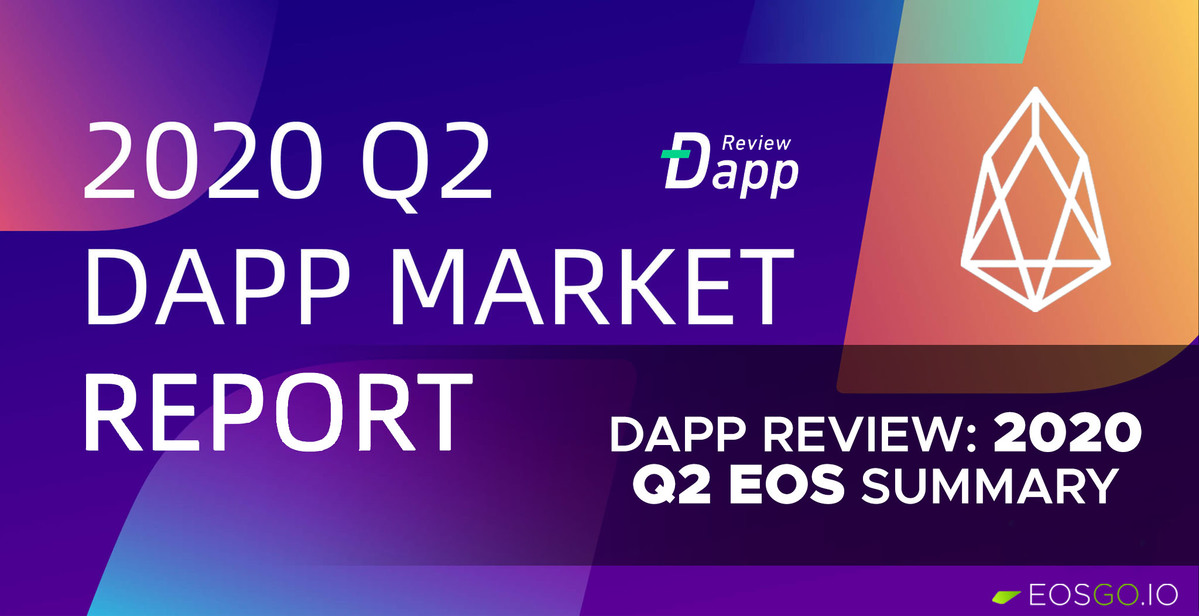 dapp-review-2020-q2-eos-summary