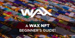 A WAX NFT Beginner's Guide
