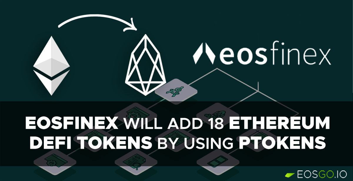 eosfinex-will-add-18-eth-defi-tokens-using-ptokens