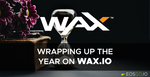 Wrapping Up the Year on WAX.io