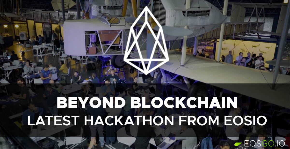 beyond-blockchain-the-latetst-hackathom-from-eosio