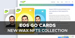 EOS Go Cards: New WAX NFTs Collection