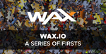 WAX.io: A Series of Firsts