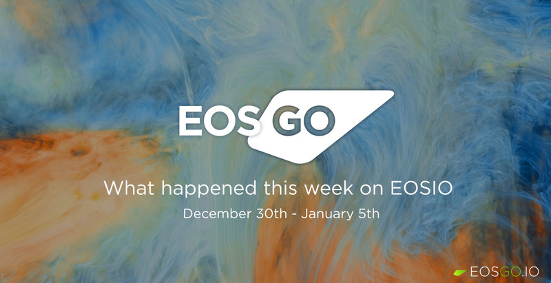 image: What happened this week on EOSIO | Dec. 30 - Jan. 5