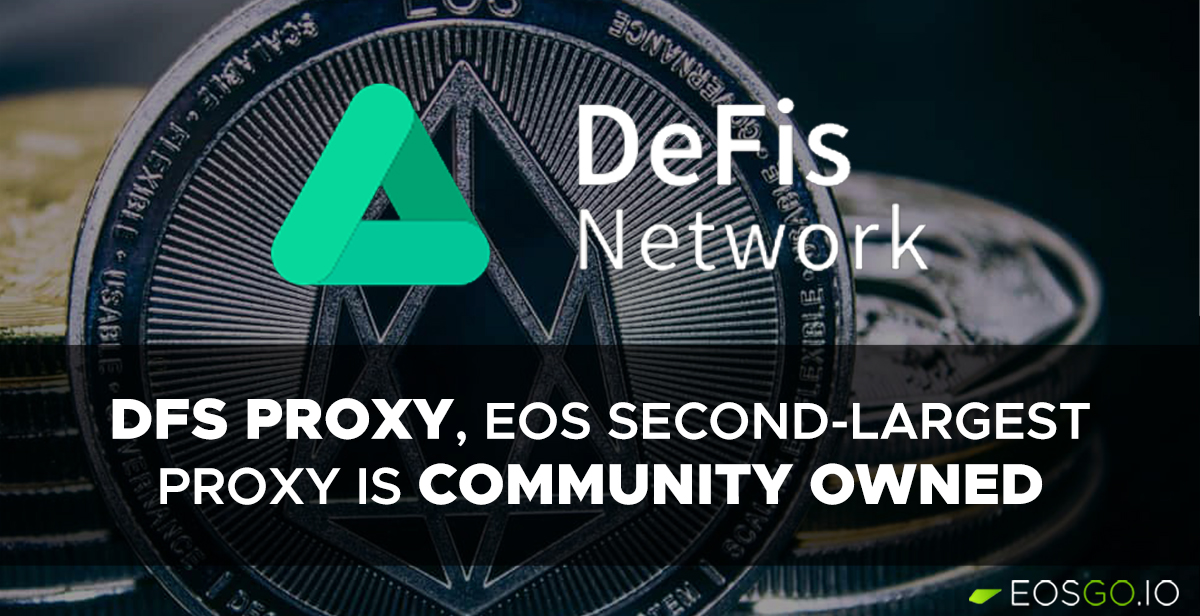 dfs-network-proxy-the-eos-second-largest-proxy-is-community-owned
