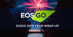 EOSIO 2019 Year Wrap Up