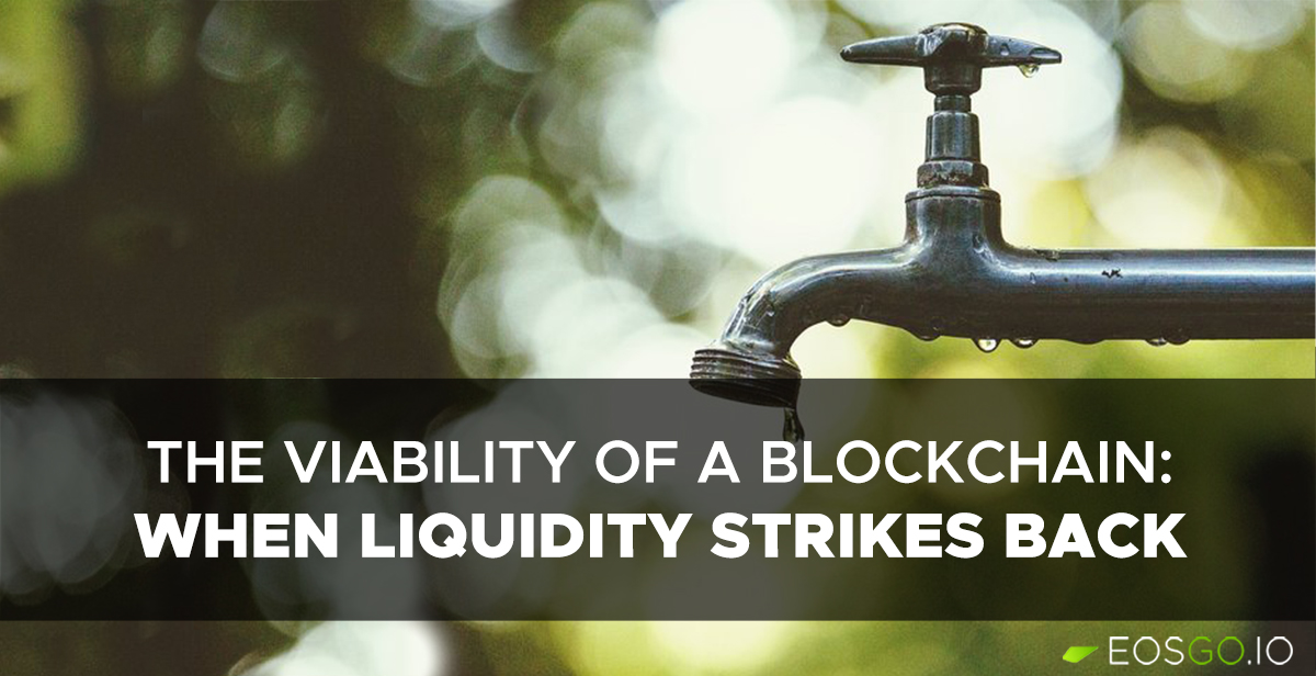 the-viability-of-blockchain-when-liquidity-strikes-back