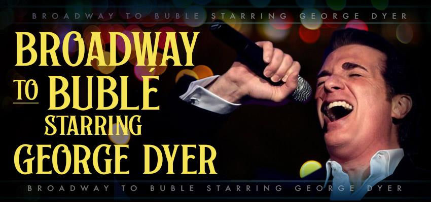 George Dyer in Branson MO - Bringing You Everything from Broadway to Bublé!