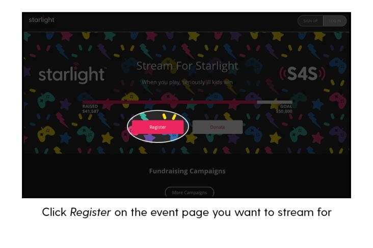 Click Register on the event page you want to stream for