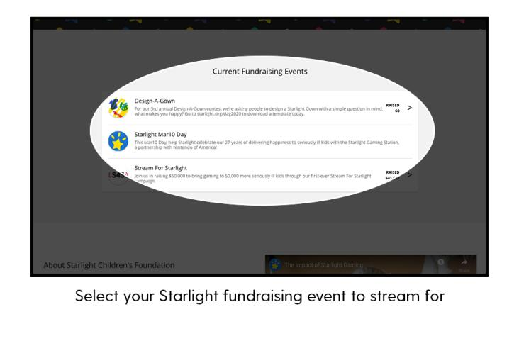 Select your Starlight fundraising event to stream for