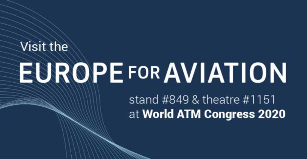 Europe for Aviation at World ATM Congress 10-12 March 2020 - CANCELED